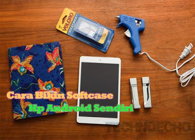 cara membuat softcase bergambar cara membuat case hp dari barang bekas cara membuat casing hp transparan cara membuat casing hp dari pl case origami android cara membuat casing hp transparan
