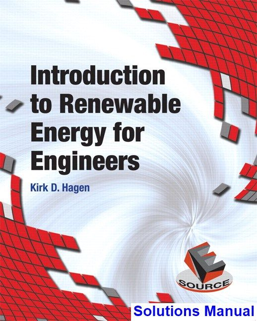 Introduction To Renewable Energy For Engineers 1st Edition Hagen Solutions Manual Solutions Manual Test Bank Instant Download Engineering Ethics Pdf Books Textbook