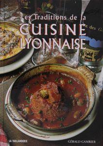 Livres sur Lyon: Les traditions de la cuisine lyonnaise - Editions la taillanderie