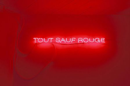 'Tout sauf rouge' ('Anything except red' in French) neon, 2009 by artist Su-Mei Tse