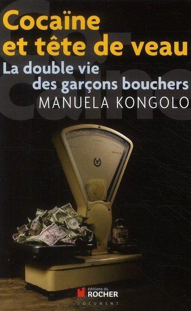 *Cocaïne et tête de veau, la double vie des garçons bouchers, Manuela Kongolo. Cliquez sur l'image pour écouter l'émission.