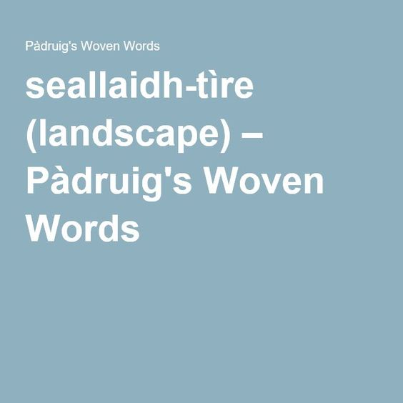 seallaidh-tìre (landscape) – Pàdruig's Woven Words