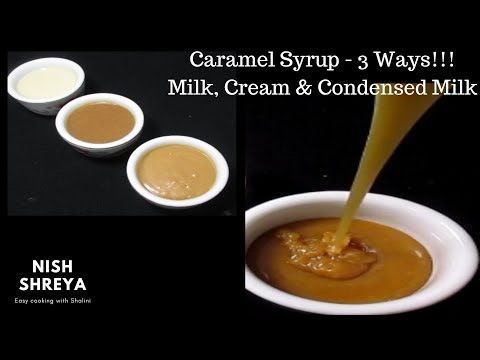 Caramel Syrup 3 Ways Milk Cream Condensed Milk Butterscotch Syrup Recipe Youtube Recipes Using Condensed Milk Butterscotch Recipes Caramel Syrup
