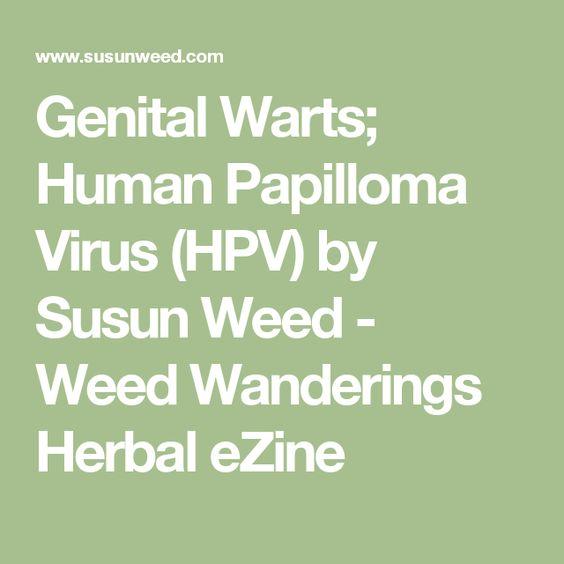 Genital Warts; Human Papilloma Virus (HPV) by Susun Weed - Weed Wanderings Herbal eZine