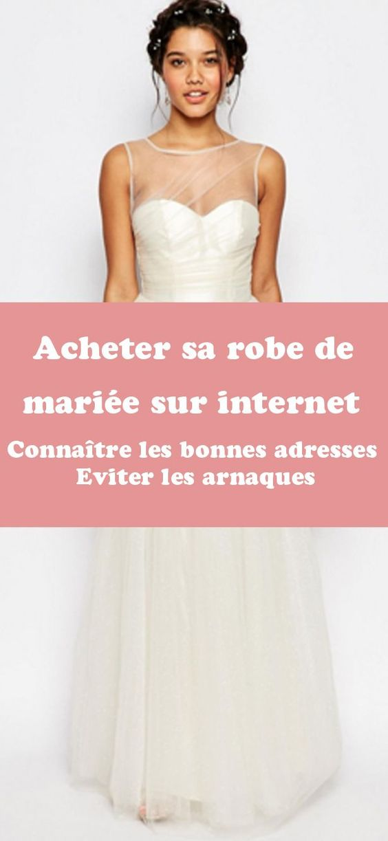 Découvrez les bonnes adresses pour acheter votre robe de mariée sur internet à des prix attractifs. Evitez les arnaques en lisant notre article.