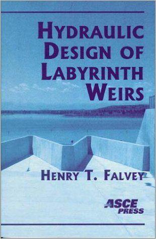 Hydraulic Design of Labyrinth Weirs