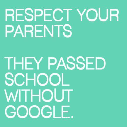 Image result for respect your parents. they passed school