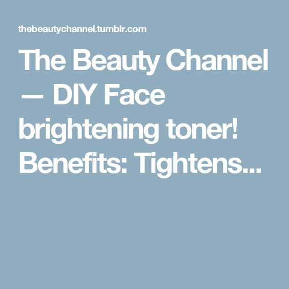 The Beauty Channel — DIY Face brightening toner! Benefits: Tightens...
