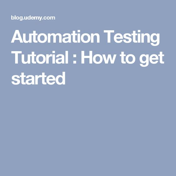 Automation Testing Tutorial : How to get started