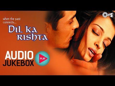 6 Dil Ka Rishta Jukebox Full Album Songs Arjun Rampal Aishwarya Nadeem Shravan Youtube Album Songs Songs Jukebox
