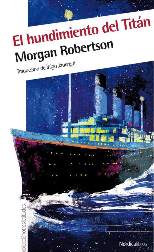 La Novela Que Vaticino El Posterior Desastre Del Titanic La Historia Trata Sobre El Transatlantico Titan Y Su Hundi Hundimiento Del Titanic Hundimiento Libros