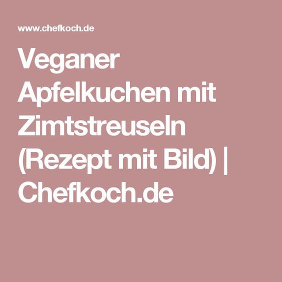 Veganer Apfelkuchen mit Zimtstreuseln (Rezept mit Bild)   Chefkoch.de