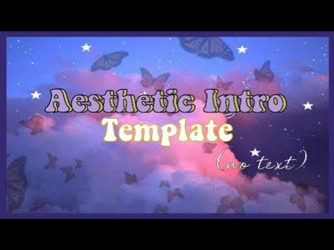 Aesthetic Intro Template No Text Free Download 3 Intros For Your Youtube Channel Youtube Intro Youtube Youtube Banner Backgrounds Intro