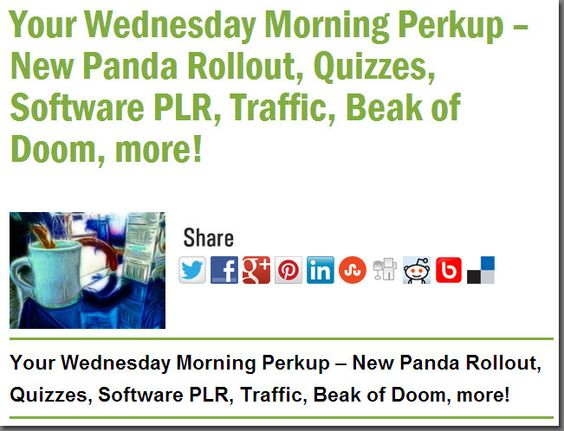 Your Wednesday Morning Perkup – New Panda Rollout, Quizzes, Software PLR, Traffic, Beak of Doom, more!