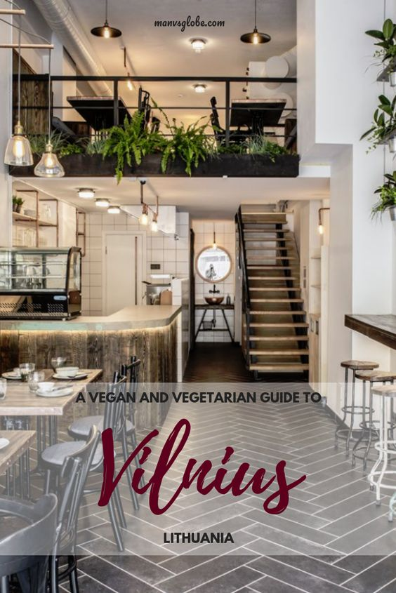 A Vegan Vegetarian Guide To Vilnius Lithuania Vilnius Foodie Travel Lithuania