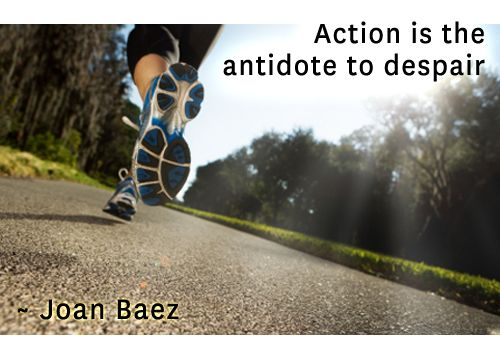 Image result for action is the antidote to despair