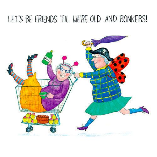 CRAZY OLD LADIES Greeting Card Lets be friends til were old and – Old Friend Birthday Card