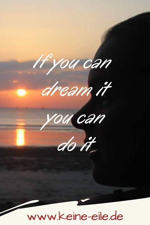 If You Can Dream It You Can Do It Zitate Sprüche Zitate