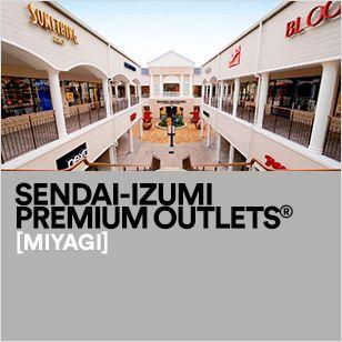 SENDAI-IZUMI PREMIUM OUTLETS® [MIYAGI] Address: 6-1-1 Teraoka, Izumi Ward, Sendai, Miyagi Prefecture 981-3204, Japan shopping