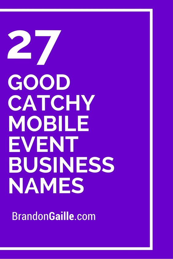 27 Good Catchy Mobile Event Business Names Business Names Catchy Names Event Management Company