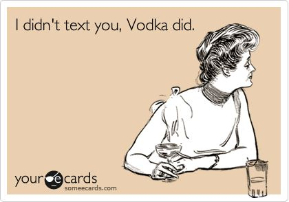If you get a text from me after midnight....