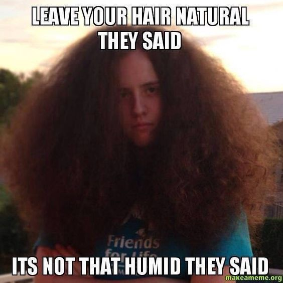 Naturally curly hair, frizzy thick hair problems- LMAO!! Yes!:
