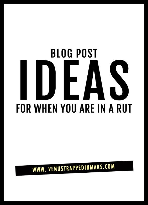 Blog Post Ideas For When You Are in a Rut