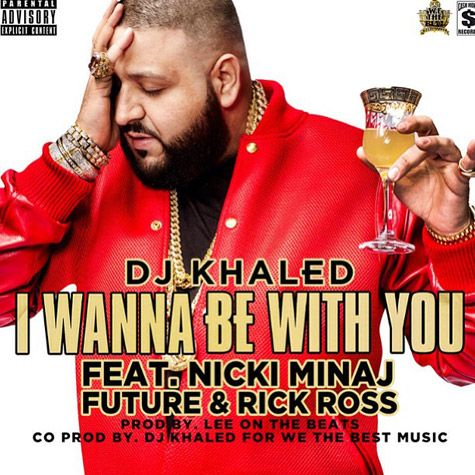 Dj Khaled I Wanna Be With You Feat Nicki Minaj Rick Ross