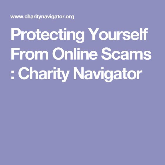 Protecting Yourself From Online Scams : Charity Navigator