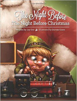 Elfie Christmas: The Night Before The Night Before Christmas by Jay Dee with illustrations by Darren Geers - At Santa's workshop, the night before the night before Christmas is hardly a time to rest. The elves work tirelessly to get the final toys made before Christmas Eve, but Elfie just can't keep pace. #ElfieChristmas #HolidayGiftGuide