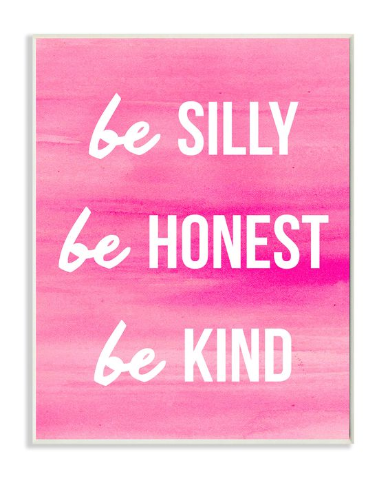 'Be Silly Be Honest Be Kind-Pink' by Lulusimon Studio Textual Art on Plaque