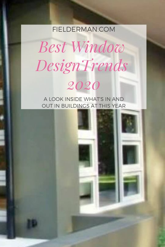 Best Window Ddesign Trends 2020 Window Design Design Design Trends