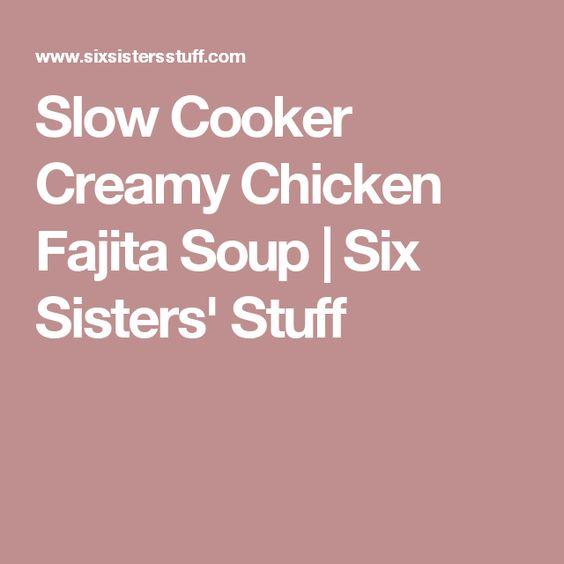 Slow Cooker Creamy Chicken Fajita Soup | Six Sisters' Stuff