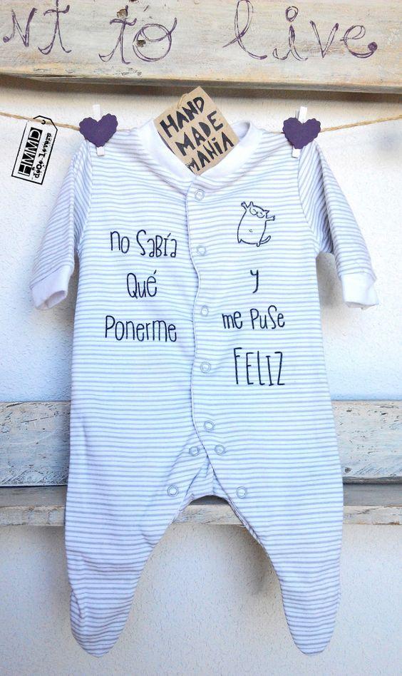 No sabía qué ponerme y me puse feliz. Bodies y pijamas con frases para bebés HMMD Handmademaniadecor, regalo para el día de la madre, día del padre o para recién nacido. Baby body suits and pijamas with phrases by HMMD, ideal for gifts.