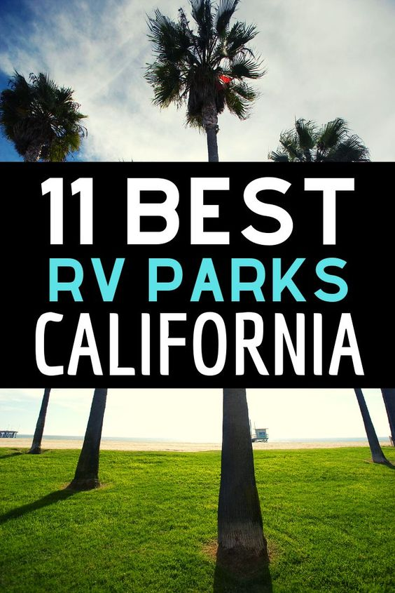 11 Awesome Rv Parks In California Best Rv Parks Rv Parks California Travel Destinations