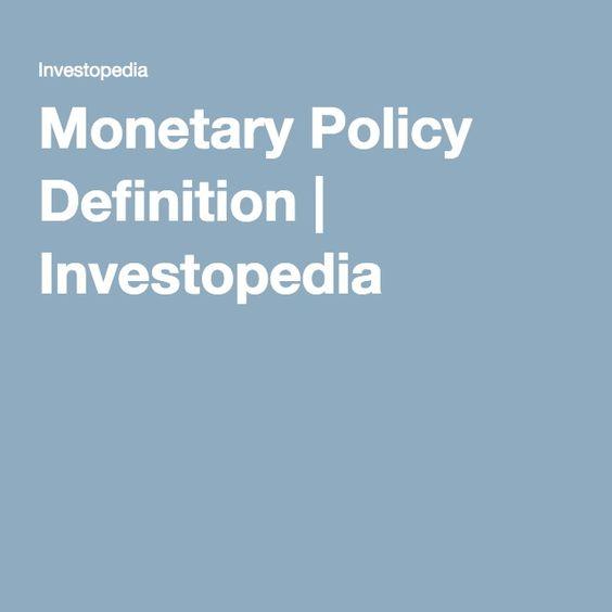 Monetary Policy Definition | Investopedia