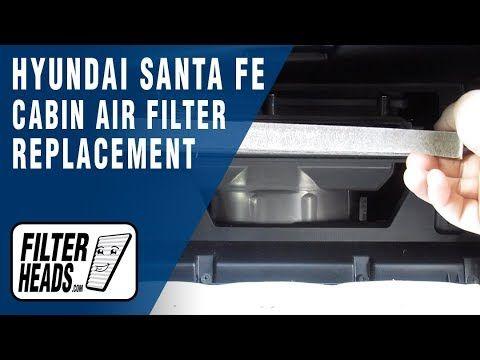 How To Replace Cabin Air Filter 2018 Hyundai Santa Fe Cabin Air Filter Hyundai Hyundai Santa Fe