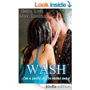 Wash - Kindle edition by Lexy Timms, Sierra Rose. Literature & Fiction Kindle eBooks @ Amazon.com.FREE Posted  2/11/15