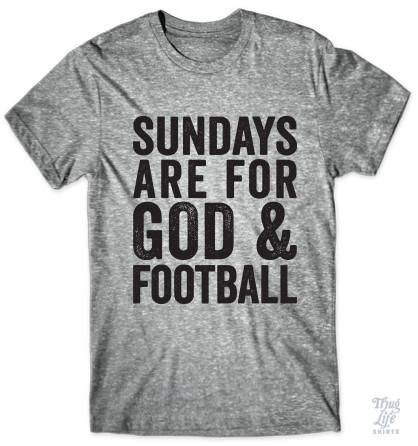 Sundays are for God and football!