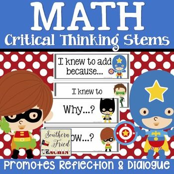 Math Thinking Stems | Editable | Sentence Stems | Say Something | Critical Thinking Stems | Critical Thinking | Dialogue and Discussions | Thinking | Math | Thinking Stems | Whole Class | Small Groups | 2nd - 8th Grades | Super Heroes ThemeDo you have trouble getting your students to think about what they are learning in math?