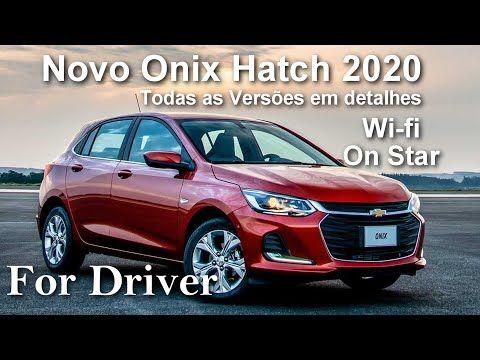 Novo Onix Hatch 2020 Todas As Versoes Em Detalhes For Driver