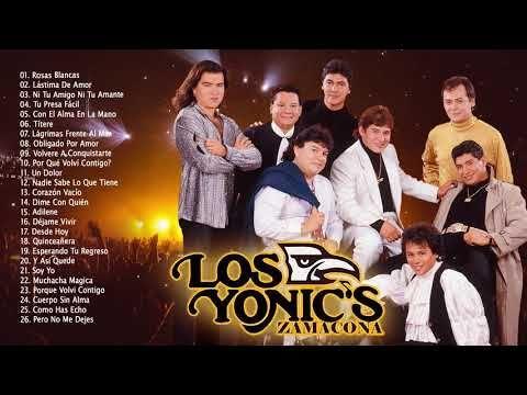 Los Yonics éxitos Sus Mejores Canciones Las 25 Mejores éxitos De Los Yonics Youtube Mejores Canciones Canciones Canciones Cristianas