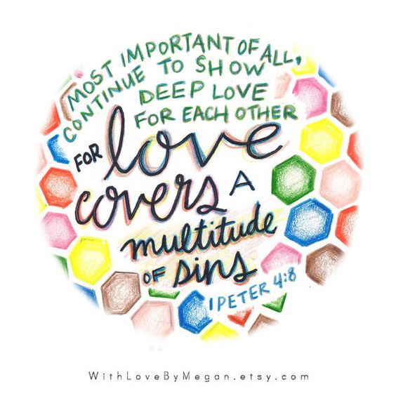 Love Each Other Bible: Most Important Of All, Continue To Show Deep