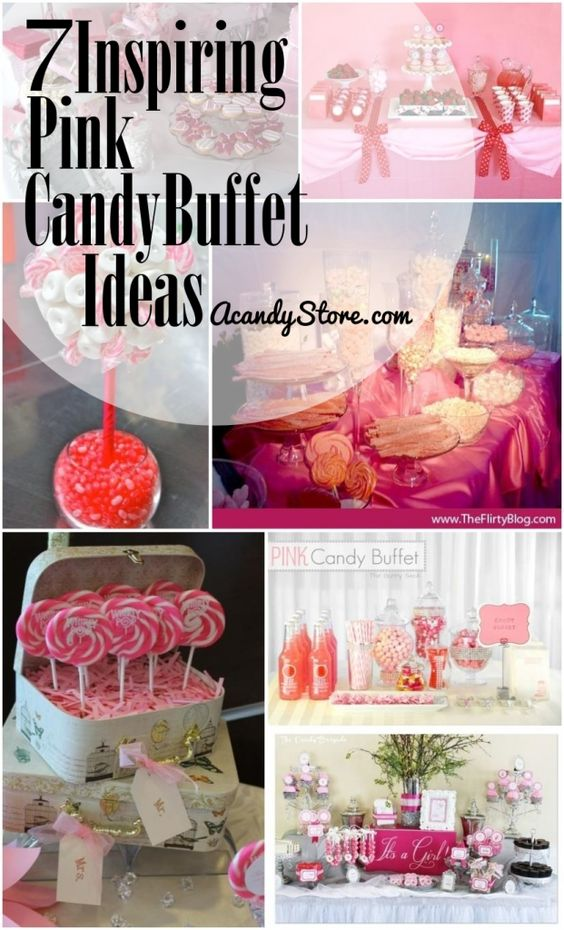 7 Inspiring Pink Candy Buffet Ideas from A Candy Store!