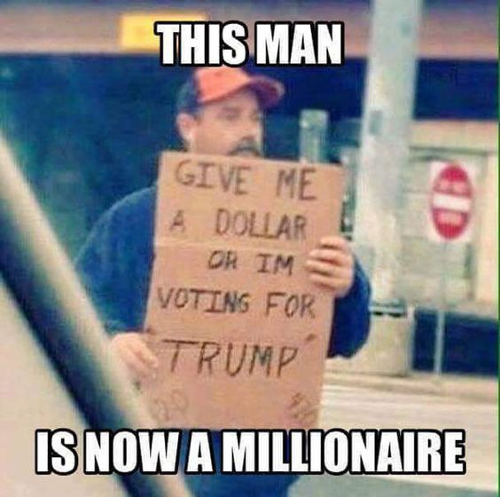 """This man with a sign that reads """"Give me a dollar or I'm voting for Trump."""" is now a millionaire."""