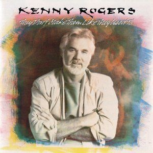 Kenny Rogers - They Don't Make Them Like They Used To (1986)