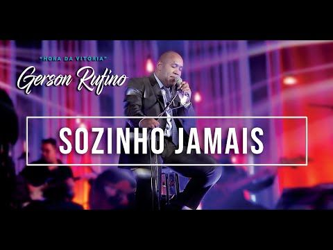Gerson Rufino Sozinho Jamais Video Oficial Dvd Hora Da