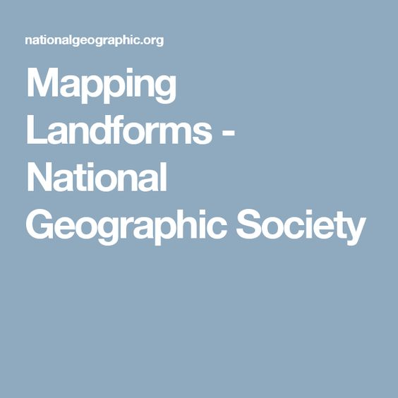 Mapping Landforms - National Geographic Society