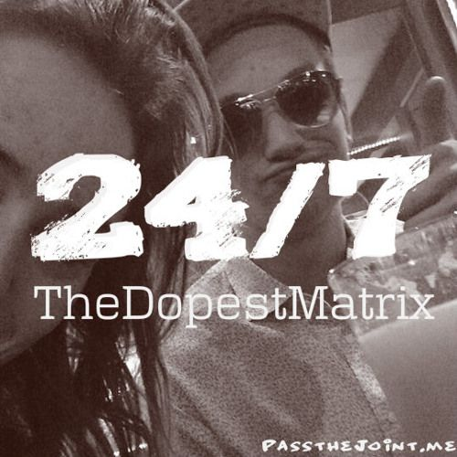 """New song """"24/7"""" by TheDopestMatrix make sure you download today!!"""