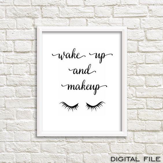 This Wake up and makeup print is modern and chic Teen Room Decor for girls. Decorate your bathroom with this stylish good morning art and wake up in: